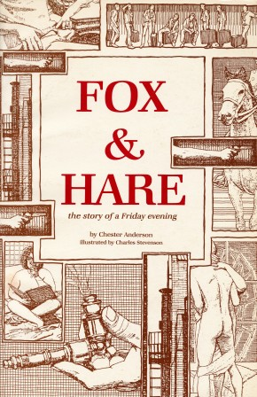 Fox & Hare: the story of a Friday evening. (1980) Written by Chester Anderson, and illustrated by Charles Marchant Stevenson. Cover of trade paperback edition.